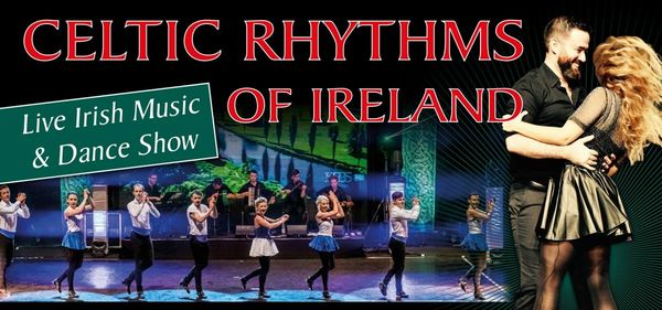 Celtic Rhythms of Ireland - Live Irish Music & Dance Show